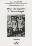 Harry Stuermer - Deux ans de guerre à Constantinople.