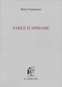 Harry Szpilmann - Sable d'aphasie.