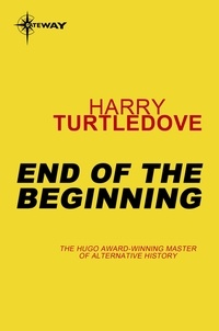 Harry Turtledove - End of the Beginning.