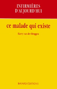 Harry Van der Bruggen et  Collectif - Ce malade qui existe.