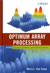 Detection, Estimation, and Modulation Theory - Part IV, Optimum Array Processing.pdf