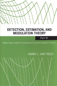 Harry Van Trees - Detection, Estimation, and Modulation Theory - Part III, Radar-Sonar Signal Processing and Gaussian Signals in Noise.