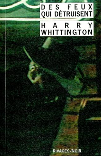 Harry Whittington - Des Feux qui détruisent.