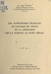 Harry Woolf - Les astronomes français, le passage de Vénus et la diffusion de la science au XVIIIe siècle - Conférence donnée au Palais de la découverte le 3 février 1962.