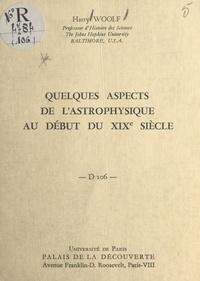 Harry Woolf - Quelques aspects de l'astrophysique au début du XIXe siècle - Conférence donnée au Palais de la découverte, le 6 novembre 1965.