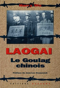 Harry Wu - Laogai - Le Goulag chinois.