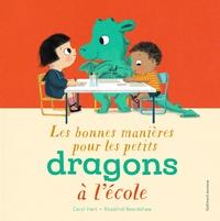 Hart Caryl - Les bonnes manières pour les petits dragons à l'école.