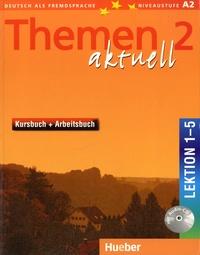 Hartmut Aufderstrasse et Heiko Bock - Themen aktuell 2 - Kursbuch + Arbeitsbuch Lektion 1-5. 1 CD audio