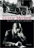 Hartmut Binder - Gustav Meyrink - Ein Leben im Bann der Magie.