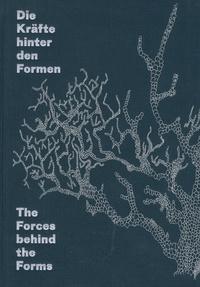 Hartmut Böhme et Helen Hirsch - Die Kräfte hinter den Formen - Erdgeschichte, Materie, Prozess in der zeitgenössischen Kunst.