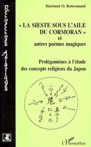 LA SIESTE SOUS LAILE DU CORMORAN ET AUTRES POEMES MAGIQUES. Prolégomènes à létude des concepts religieux du Japon.pdf