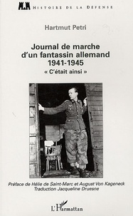 """Hartmut Petri - Journal de marche d'un fantassin allemand 1941-1945 - """"C'était ainsi""""."""