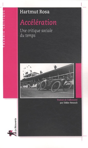 Hartmut Rosa - Accélération - Une critique sociale du temps.