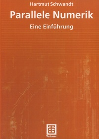Hartmut Schwandt - Parallele Numerik - Eine Einführung.