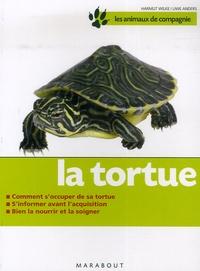 Hartmut Wilke - La tortue - Bien la soigner, Bien la nourrir.