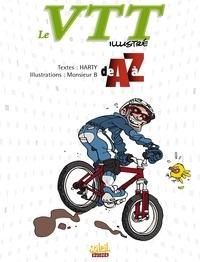 Harty et  Monsieur B - Le VTT illustré de A à Z.
