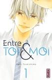 Haru Tsukishima - Entre toi et moi Tome 1 : .