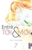 Haru Tsukishima - Entre toi et moi Tome 7 : .