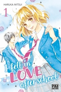 Haruka Mitsui - I fell in love after school Tome 1 : .