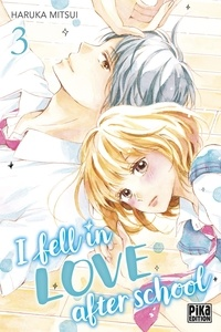Haruka Mitsui - I fell in love after school Tome 3 : .