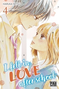 Haruka Mitsui - I fell in love after school Tome 4 : .