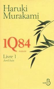 Haruki Murakami - 1Q84 Livre 1 : Avril-Juin.
