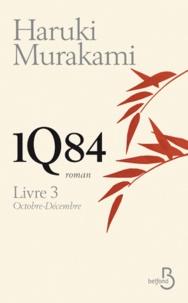 Haruki Murakami - 1Q84 Livre 3 : Octobre-Décembre.