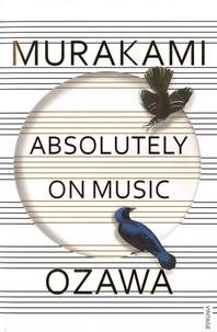 Haruki Murakami et Seiji Ozawa - Absolutely on Music.