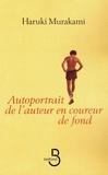 Haruki Murakami - Autoportrait de l'auteur en coureur de fond.