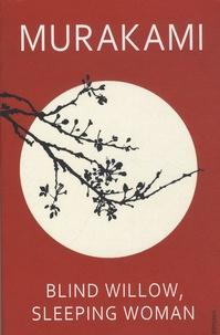 Haruki Murakami - Blind Willow, Sleeping Woman.