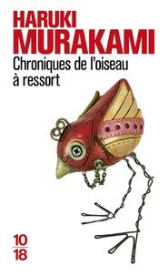 Collections de livres électroniques: Chroniques de l'oiseau à ressort 9782264061362 CHM FB2 RTF par Haruki Murakami