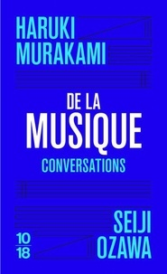 Haruki Murakami et Seiji Ozawa - De la musique - Conversations.