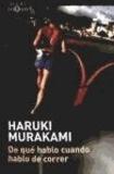 Haruki Murakami - De qué hablo cuando hablo de correr.