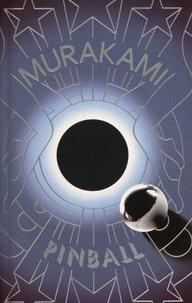Haruki Murakami - Hear the Wind Sing ; Pinball, 1973 - Two Novels.