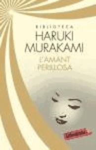Haruki Murakami - L'amant perillosa.