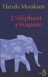 Haruki Murakami - L'éléphant s'évapore.