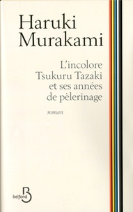 Téléchargement gratuit de livres mobi L'incolore Tsukuru Tazaki et ses années de pèlerinage in French