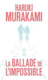 Ebooks en grec télécharger La ballade de l'impossible FB2 MOBI (French Edition) 9782264056009 par Haruki Murakami