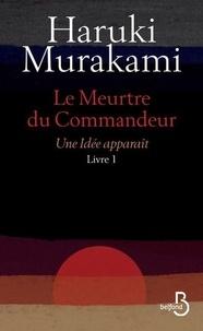 PDF gratuits pour les ebooks à télécharger Le meurtre du commandeur Tome 1 DJVU ePub en francais 9782714478382 par Haruki Murakami