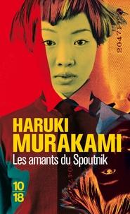 Haruki Murakami - Les Amants du Spoutnik.