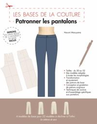Harumi Maruyama - Patronner les pantalons - Patrons en taille réelle de 2 modèles de base inclus.