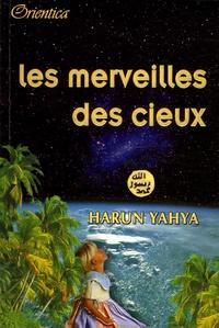 Harun Yahya - Les merveilles des cieux.