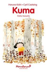 Haruna Kishi et Cyril Castaing - Kuma  : Petite noisette.