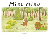 Haruna Kishi et Mathilde Maraninchi - Miru Miru Tome 2 : Une petite forêt d'amis.