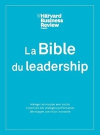 Harvard busines revi et Alice Averseng - La Bible du leadership.