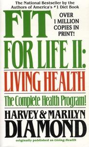 Harvey Diamond et Marilyn Diamond - Fit for Life - Book 2, Living Health.