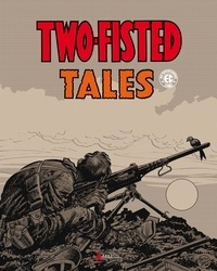 Harvey Kurtzman - Two-fisted Tales Tome 1 : .
