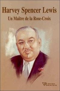 Corridashivernales.be Harvey Spencer Lewis - Un maître de la Rose-Croix Image