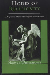 Harvey Whitehouse - Modes of Religiosity - A Cognitive Theory of Religious Transmission.