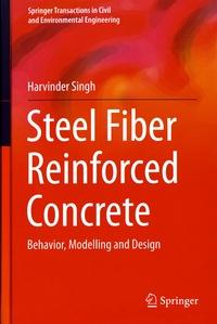 Steel Fiber Reinforced Concrete- Behavior, Modelling and Design - Harvinder Singh | Showmesound.org